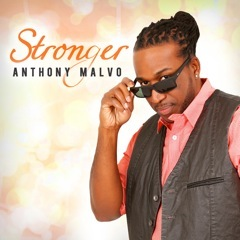 AnthonyMalvo:Stronger