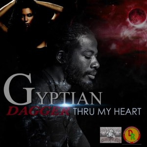 "GYPTIAN GETS ROMANTIC ON NEW SINGLE ""DAGGER THRU MY HEART!"""
