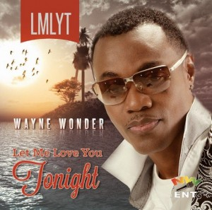 "WAYNE WONDER'S ""LET ME LOVE YOU TONIGHT"" TAKES OVER THE NO.1 SLOT ON THE SOUTH FLORIDA REGGAE CHART!"