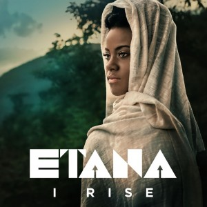 "ETANA TO RELEASE HER FOURTH ALBUM ""I RISE"" OCTOBER 28!"