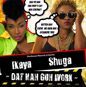 "RISING STAR SHUGA, RELEASES NEW SINGLE ""DAT NAH GUH WORK"" FEATURING IKAYA!"