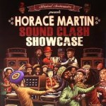 "SINGER HORACE MARTIN RETURNS WITH NEW ALBUM ""SOUND CLASH SHOWCASE!"""