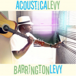 BARRINGTON LEVY RELEASES FIRST ACOUSTIC ALBUM!