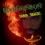 "ED ROBINSON'S ""YARD MAGIC"" TAKES OVER THE ALBUM CHART!"