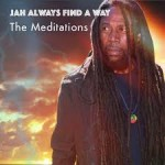 """VETERAN ROOTS GROUP THE MEDITATIONS, TO TOUR WITH NEW ALBUM """"JAH ALWAYS FIND A WAY!"""""""