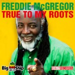 IT'S WEEK NUMBER THREE ON TOP FOR FREDDIE McGREGOR!