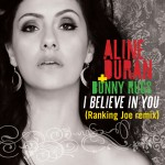 """BRAZIL'S REGGAE SUPERSTAR ALINE DURAN, RELEASES """"I BELIEVE IN YOU"""" A DUET WITH BUNNY RUGS!"""