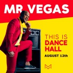 "MR. VEGAS LOOKS TO RESTORE DANCEHALL MUSIC TO ITS FORMER GLORY WITH NEW ALBUM ""THIS IS DANCEHALL!"""