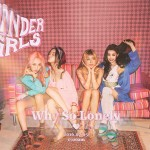 "SOUTH KOREA'S POP GROUP WONDER GIRLS, GO REGGAE ON NEW SINGLE ""WHY SO LONELY!"""