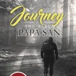 "PAPA SAN'S ""JOURNEY"" TAKES OVER THE TOP SPOT ON THE ALBUM CHART!"