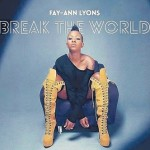 "FAY-ANN LYONS DEBUT ALBUM ""BREAK THE WORLD"" MAKES UNPRECEDENTED MOVE ON BILLBOARD CHART!"